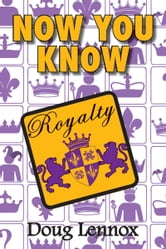 Now You Know Royalty ebook by Doug Lennox