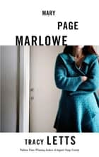 Mary Page Marlowe (TCG Edition) ebook by Tracy Letts
