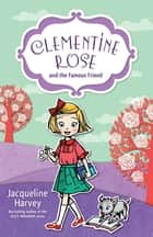 Clementine Rose and the Famous Friend 7 ebook by Mrs Jacqueline Harvey