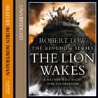 The Lion Wakes (The Kingdom Series) audiobook by Robert Low