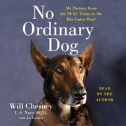 No Ordinary Dog - My Partner from the SEAL Teams to the Bin Laden Raid audiobook by Joe Layden, Will Chesney