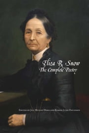 Eliza R. Snow: The Complete Poetry ebook by Derr,Jill Mulvay,Davidson,Karen Lynn