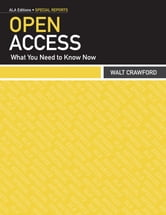 Open Access: What You Need to Know Now ebook by Walt Crawford