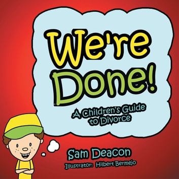 We're Done! - A Children's Guide to Divorce ebook by Rodney Long