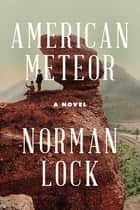 American Meteor ebook by Norman Lock