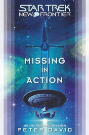 Star Trek: New Frontier: Missing in Action ebook by Peter David