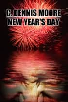 New Year's Day ebook by C. Dennis Moore