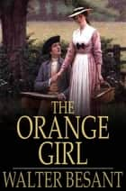 The Orange Girl ebook by Walter Besant