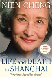 Life and Death in Shanghai ebook by Cheng Nien