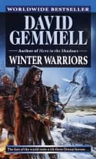 Winter Warriors ebook by David Gemmell
