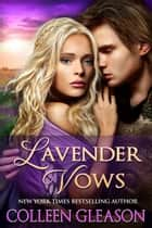 Lavender Vows: A Mini-Novel ebook by Colleen Gleason