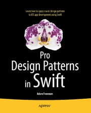 Pro Design Patterns in Swift ebook by Adam Freeman