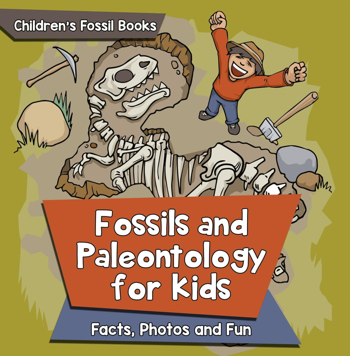Fossils and Paleontology for kids: Facts, Photos and Fun | Children's  Fossil Books eBook by Baby Professor - 9781683058250 | Rakuten Kobo