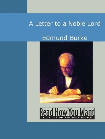 A Letter To A Noble Lord ebook by Edmund Burke
