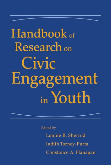 Handbook of Research on Civic Engagement in Youth ebook by Lonnie R. Sherrod,Judith Torney-Purta,Constance A.  Flanagan
