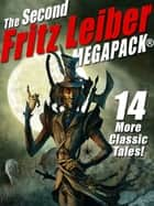 The Second Fritz Leiber MEGAPACK® ebook by Fritz Leiber