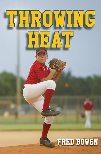 Throwing Heat ebook by Fred Bowen