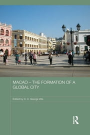 Macao – The Formation of a Global City ebook by
