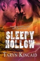 Sleepy Hollow ebook by Taryn Kincaid