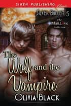 The Wolf and the Vampire ebook by Olivia Black