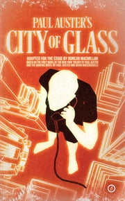 City of Glass ebook by Duncan Macmillan, Paul Auster