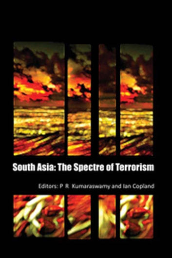 South Asia - The Spectre of Terrorism ebook by