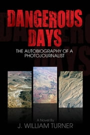 Dangerous Days (whole four-part series) ebook by J. William Turner