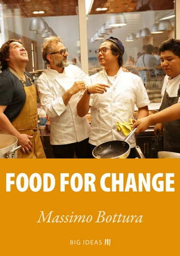 Food for change ebook by Massimo Bottura