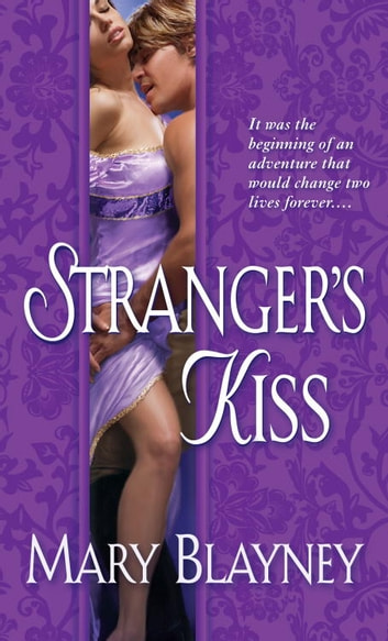 Stranger's Kiss - A Novel ebook by Mary Blayney
