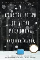 A Constellation of Vital Phenomena ebook by Anthony Marra