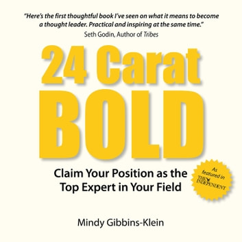 24 Carat BOLD - Claim Your Position as the Top Expert in Your Field audiobook by Mindy Gibbins-Klein