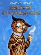 Lords of the Housetops ebook by Various