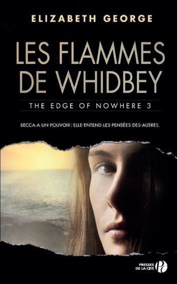 Les flammes de Whidbey - The Edge of Nowhere 3 ebook by Elizabeth GEORGE