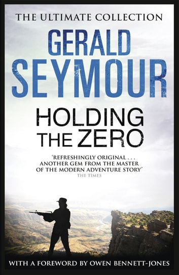 Holding The Zero ebook by Gerald Seymour