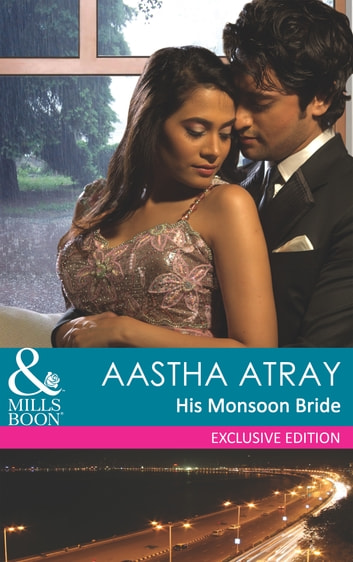 His Monsoon Bride (Mills & Boon Modern) ebook by Aastha Atray