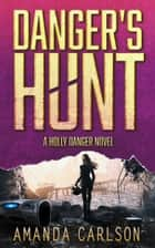 Danger's Hunt ebook by Amanda Carlson