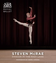 Steven McRae: Dancer in the Fast Lane ebook by Andrej Uspenski