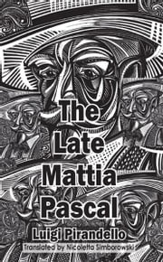 The Late Mattia Pascal ebook by Luigi Pirandello,Nicoletta Simborowski