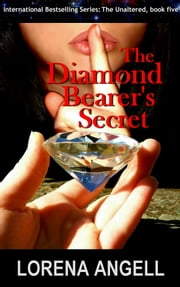 The Diamond Bearer's Secret ebook by Lorena Angell