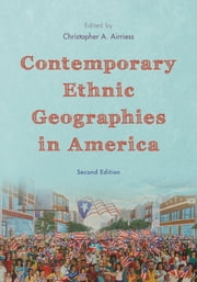 Contemporary Ethnic Geographies in America ebook by Christopher A. Airriess