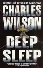 Deep Sleep ebook by Charles Wilson