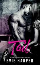 Tail - Portland Street Kings, #3 ebook by Evie Harper