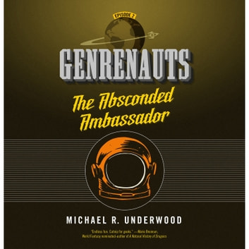 The Absconded Ambassador - Genrenauts Episode 2 audiobook by Michael R. Underwood