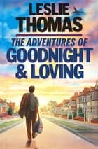 The Adventures of Goodnight and Loving eBook by Leslie Thomas
