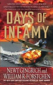 Days of Infamy ebook by Newt Gingrich,William R. Forstchen