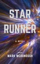 Star Runner ebook by Mark McDonough