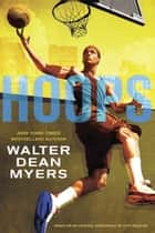 Hoops ebook by Walter Dean Myers, John Ballard