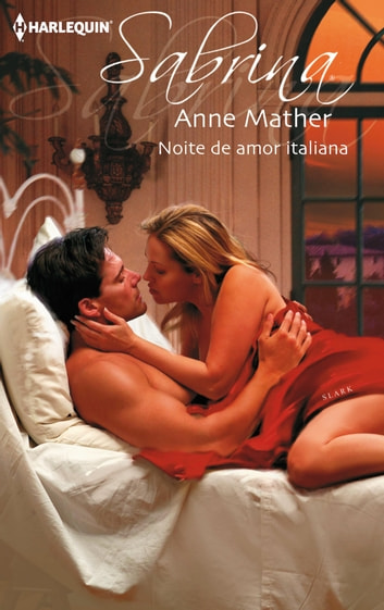 Noite de amor italiana ebook by Anne Mather