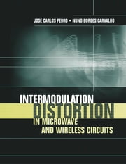 Intermodulation Distortion in Microwave and Wireless Circuits ebook by Pedro, Jose Carlos