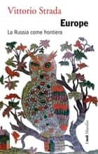 Europe - La Russia come frontiera ebook by Vittorio Strada
